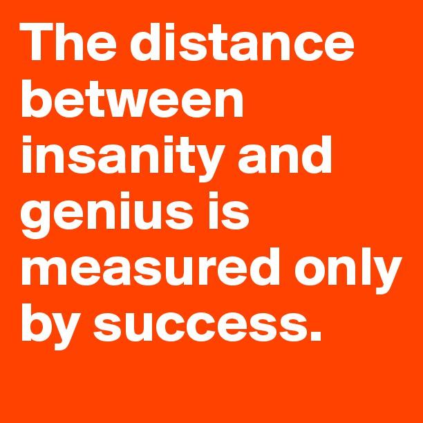 genius insanity 1